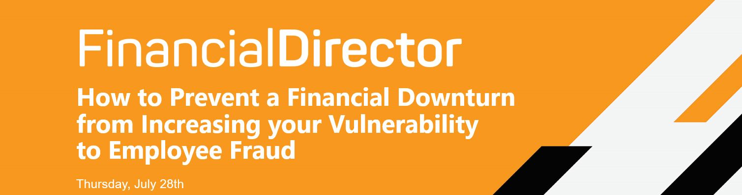 How to prevent a financial downturn from increasing your vulnerability to employee fraud